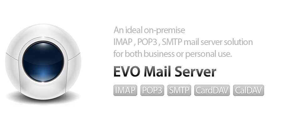 EVO Mail Server - An ideal on-premise IMAP/POP3/SMTP mail server solution for both business or personal use.